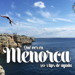 Qué ver en Menorca: 20+1 tips de ayuda