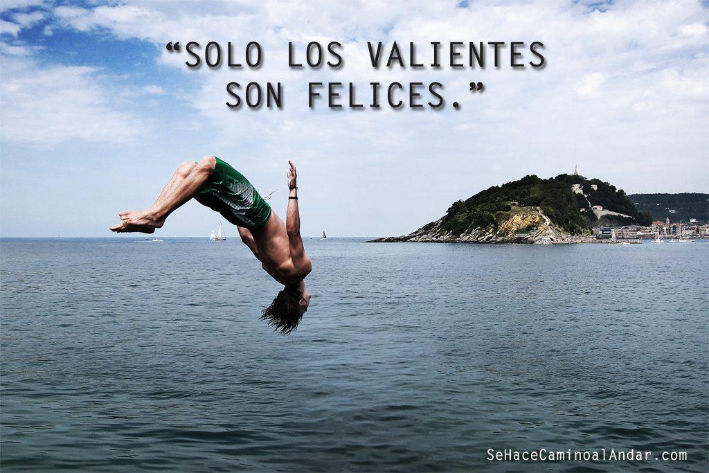 Solo los valientes son felices