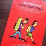 """""""Cómo preparar un gran viaje"""", de Pablo Strubell y Itziar Marcotegui"""
