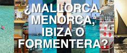 Guía para visitar Mallorca, Menorca, Ibiza y Formentera